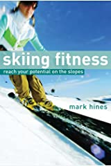 Skiing Fitness: Reach Your Potential on the Slopes Paperback