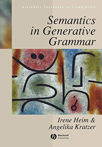 Semantics in Generative Grammar (Blackwell Textbooks in Linguistics)