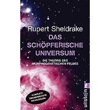 Das schöpferische Universum: Die Theorie des Morphogenetischen Feldes