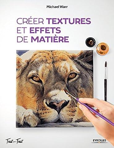 Trait Pour Trait Eyrolles - Créer textures et effets de