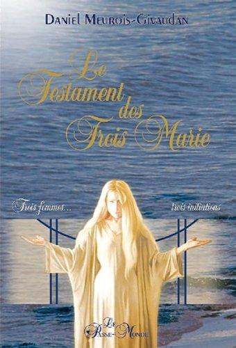 Le Testament des Trois Marie - Trois femmes... trois initiations