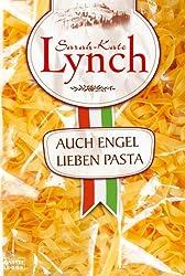 Auch Engel lieben Pasta: Roman