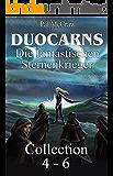 Duocarns - Die fantastischen Sternenkrieger Collection 4-6: Fantasy Roman   Paranormale Romanze   Abenteuerroman Erwachsene: Collection 4 - 6 (Duocarns Fantasy-Serie (Sammelband) 2)