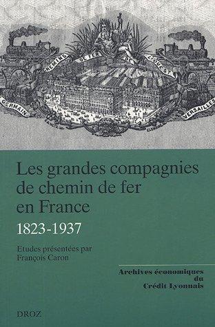 les-grandes-compagnies-de-chemin-de-fer-en-france-1823-1937
