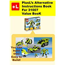 PlusL's Alternative Instruction For 31007, Value BooK: You can build 5 new models out of your own bricks! (English Edition)