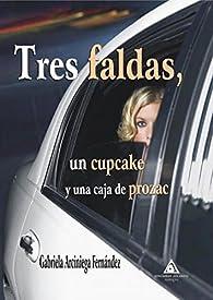 Tres faldas,un cupcake y una caja de prozac par Gabriela Arciniega