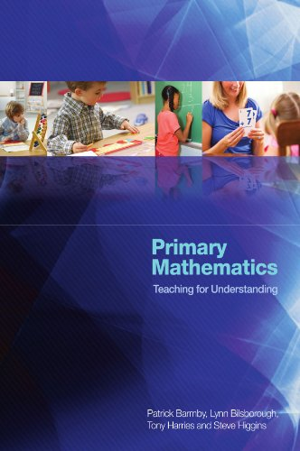 Primary mathematics: teaching for understanding: Teaching for Understanding (UK Higher Education OUP Humanities & Social Sciences Educati)