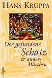 Der gefundene Schatz: Und andere Märchen - Hans Kruppa