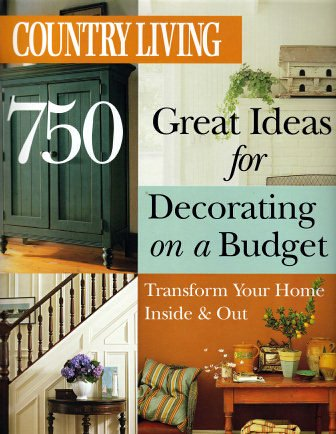 Country Living 750 Great Ideas for Decorating on a Budget: Transform Your Home Inside and Out (2005-01-01)