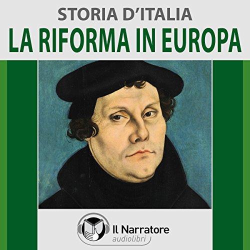 La Riforma in Europa (Storia d'Italia 37)  Audiolibri