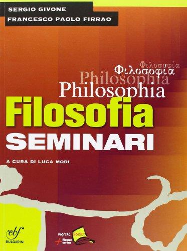 Philosophia. Seminari. Per i Licei e gli Ist. magistrali