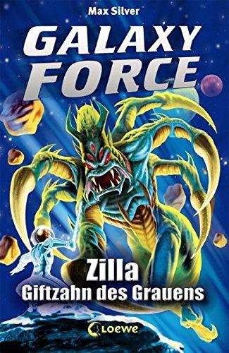 Preisvergleich Produktbild Galaxy Force, 3: Zilla, Giftzahn des Grauens