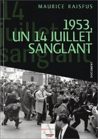 1953, un 14 juillet sanglant par Maurice Rajfus, Hervé Delouche