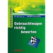 Gebrauchtwagen richtig bewerten mit Armin Kellner