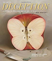 The Art of Deception: Illusions to Challenge the Eye and the Mind by Brad Honeycutt (2014-10-07)