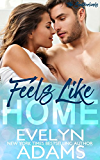 Feels Like Home: A Southerland Family Contemporary Romance (The Southerlands Book 1)