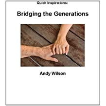 Quick Inspirations - Bridging The Generations