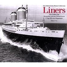 Liners: The Golden Age. Die große Zeit der Ozeanriesen.