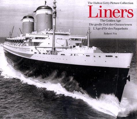Liners: The Golden age par Robert Fox