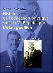 Histoire de l'éducation physique sous la Ve République : L'élan gaullien, 1958-1969