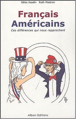 Français-Américains : Ces différences qui nous rapprochent