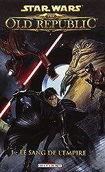 Star Wars - The old Republic T01 - Le sang de l'empire