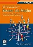 Besser als Mathe: Moderne angewandte Mathematik aus dem MATHEON zum Mitmachen - Katja Biermann, Martin Grötschel, Brigitte Lutz-Westphal