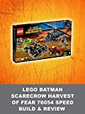 LEGO Batman Scarecrow Harvest of Fear 76054 Speed Build & Review [OV]