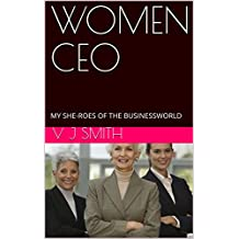 WOMEN CEO: MY SHE-ROES OF THE BUSINESSWORLD (English Edition)