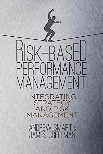 Risk-Based Performance Management: Integrating Strategy and Risk Management