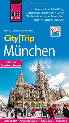 Reise Know-How CityTrip München: Reiseführer mit Stadtplan, 3 Spaziergängen und kostenloser Web-App