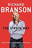 The Virgin Way: Everything I Know About Leadership