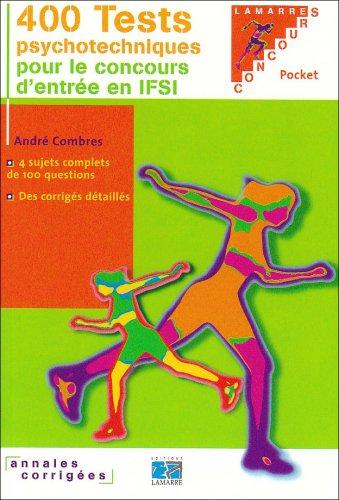 400 tests psychotechniques pour réussir le concours d'entrée en IFSI par André Combres