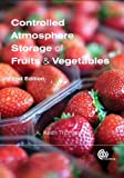 Controlled Atmosphere Storage of Fruits and Vegetables