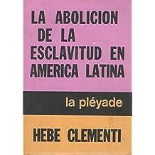 La abolición de la esclavitud en América Latina