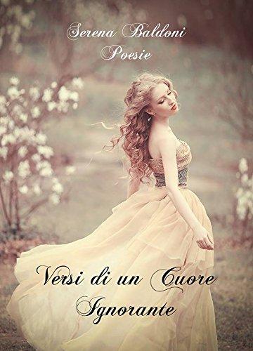 Versi Di Un Cuore Ignorante por Serena Baldoni Gratis