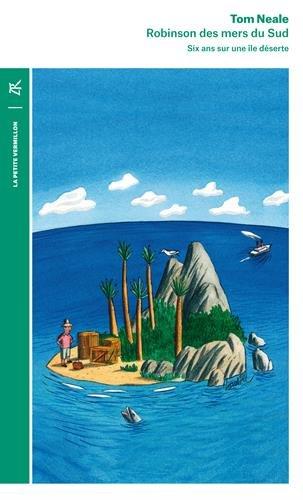 Robinson des mers du Sud: Six ans sur une île déserte