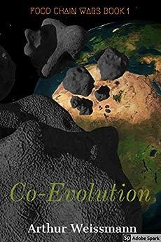 Co-Evolution (Food Chain Wars Book 1) by [Weissmann, Arthur]