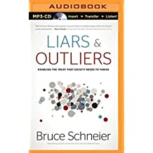 Liars & Outliers: Enabling the Trust That Society Needs to Thrive by Bruce Schneier (2015-06-16)