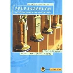 Prüfungsbuch Hotelfachmann/Hotelfachfrau: Prüfungsbereiche Gästeempfang und Beratung, Marketing und Arbeitsorganisation