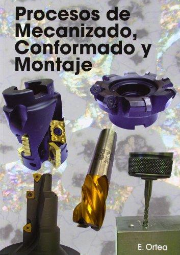PROCESOS DE MECANIZADO  CONFORMADO Y MONTAJE