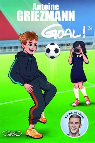Goal !, Tome 3 : L'avenir au bout du pied