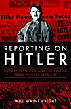 Best Book On Hitlers - Reporting on Hitler: Rothay Reynolds and the British Review