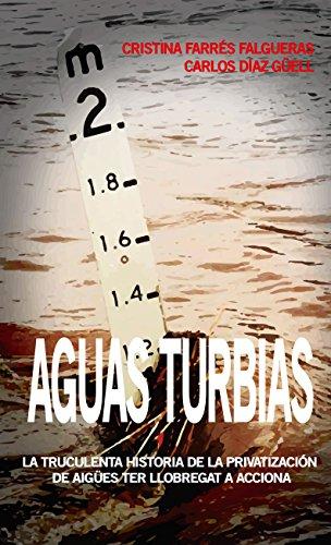 Aguas turbias: La truculenta historia de la privatización de Aigües Ter Llobregat a Acciona