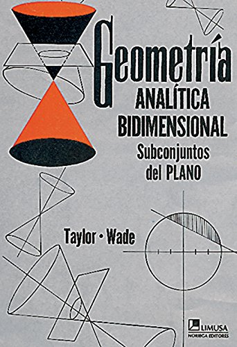 Geometria analitica bidimensional/Subsets of the Plane: Plane Analytic Geometry por Howard E. Taylor