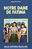 Notre Dame de Fatima (Belles histoires, belles vies) (French Edition)