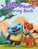 Wallykazam! Coloring Book: One of the Best Coloring Book for Kids and Adults, Mini Coloring Book for...