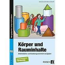 Körper und Rauminhalte: Arbeitsblätter und handlungsorientierte Aufgaben zur sonderpädagogischen Förderung (5. bis 9. Klasse)
