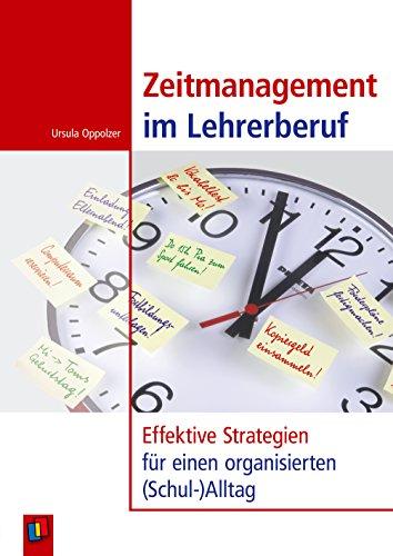 Zeitmanagement im Lehrerberuf: Effektive Strategien für einen organisierten (Schul-)Alltag. Ratgeber für Lehrer als E-Book