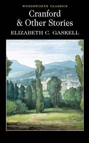 Cranford & Selected Short Stories (Wordsworth Classics)